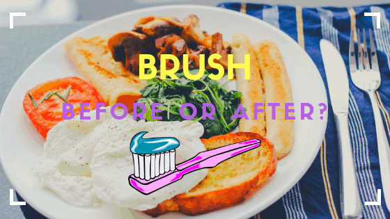 should you brush your teeth before breakfast