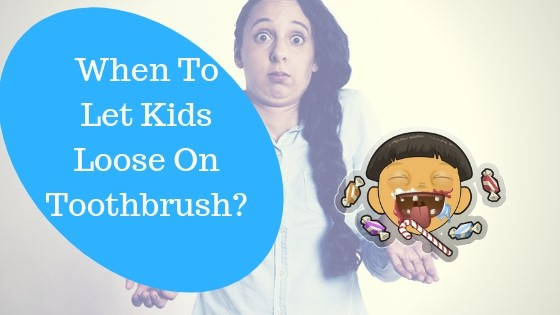 What Age Should A Child Start Brushing Their Own Teeth