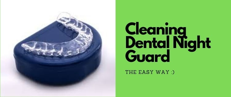 best way to clean dental night guard