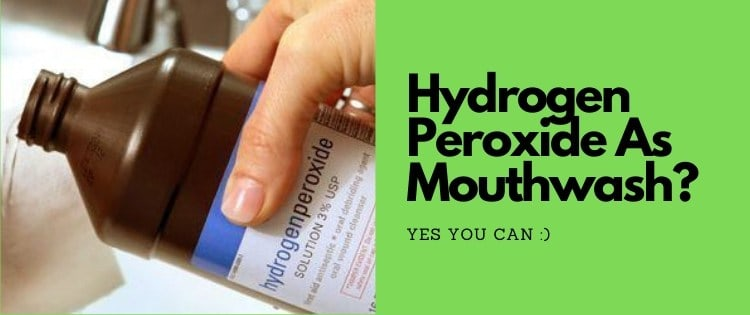 Can You Use Hydrogen Peroxide As Mouthwash?